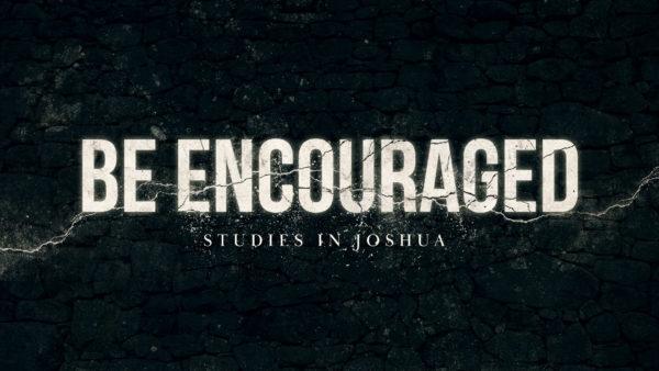 Be Encouraged - 1 Image